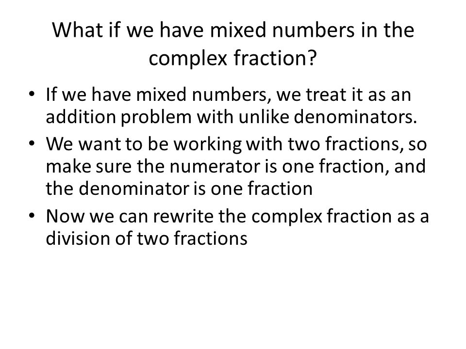 What if we have mixed numbers in the complex fraction