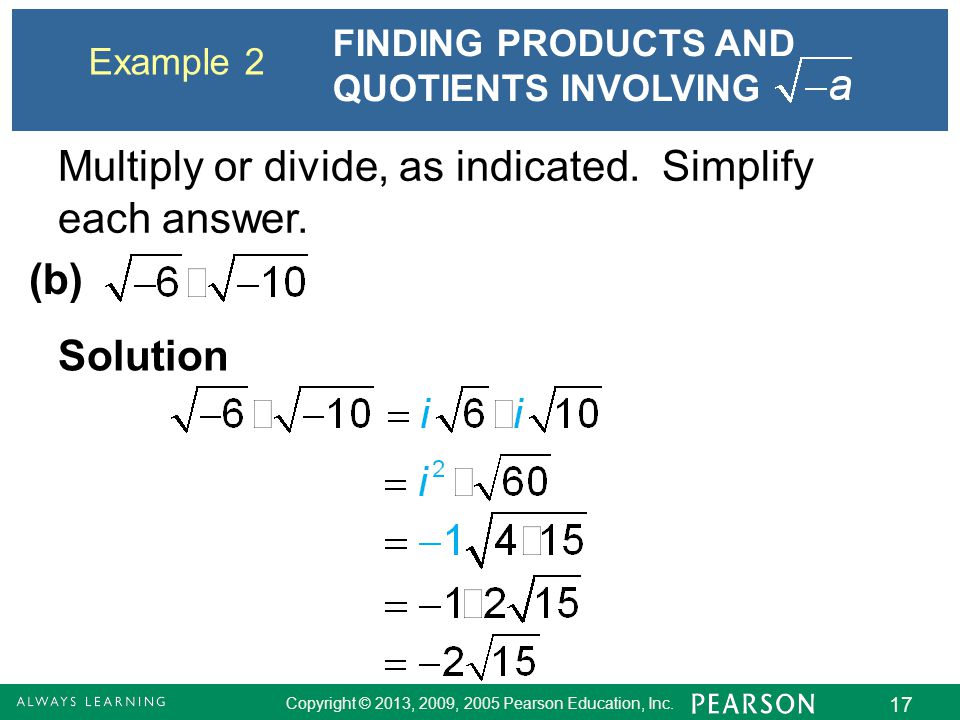 Multiply or divide, as indicated. Simplify each answer.