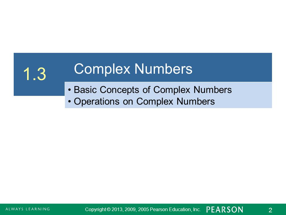 1.3 Complex Numbers Basic Concepts of Complex Numbers