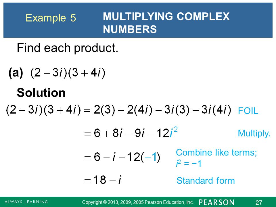 Find each product. (a) Solution MULTIPLYING COMPLEX NUMBERS Example 5