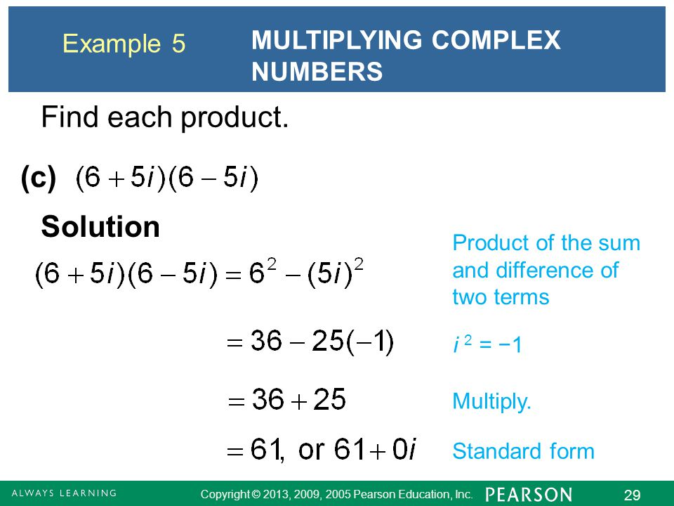 Find each product. (c) Solution MULTIPLYING COMPLEX NUMBERS Example 5