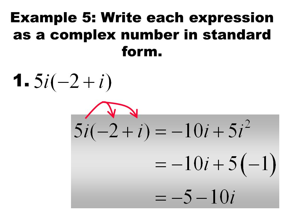 Example 5: Write each expression as a complex number in standard form.