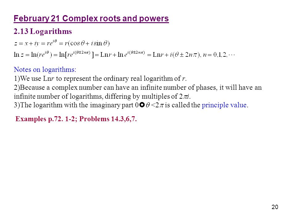 February 21 Complex roots and powers 2.13 Logarithms