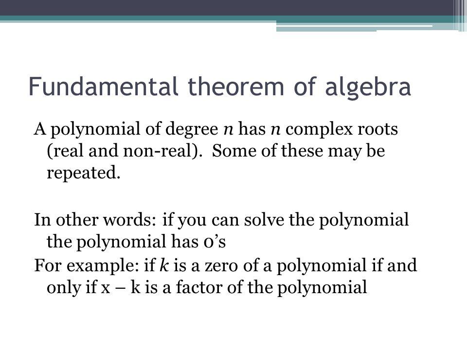 25 Complex 0s The Fundamental Theorem Of Algebra Ppt Download