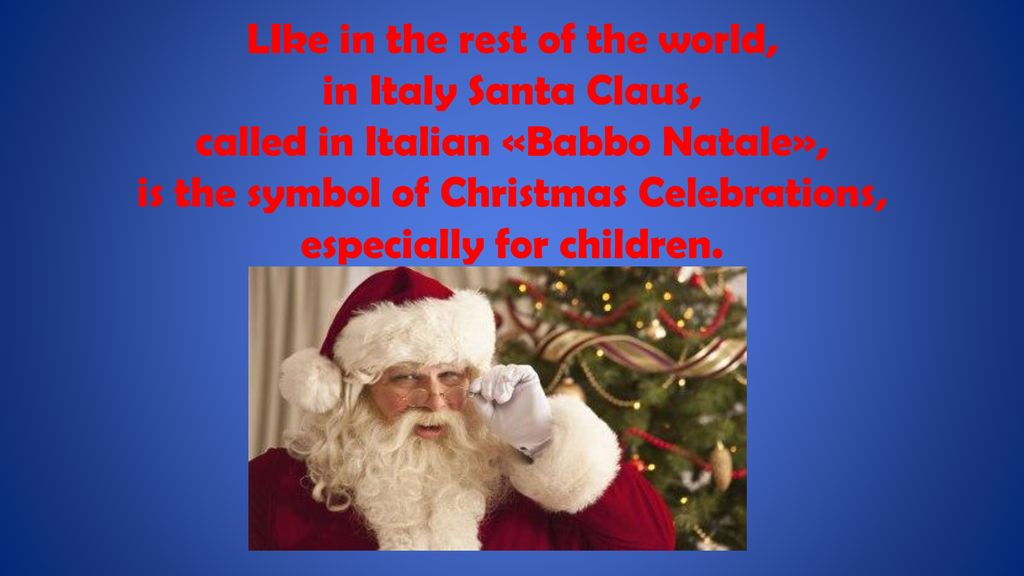Babbo Natale Italy.In Italy Christmas Is Called With The Name Natale Ppt Download