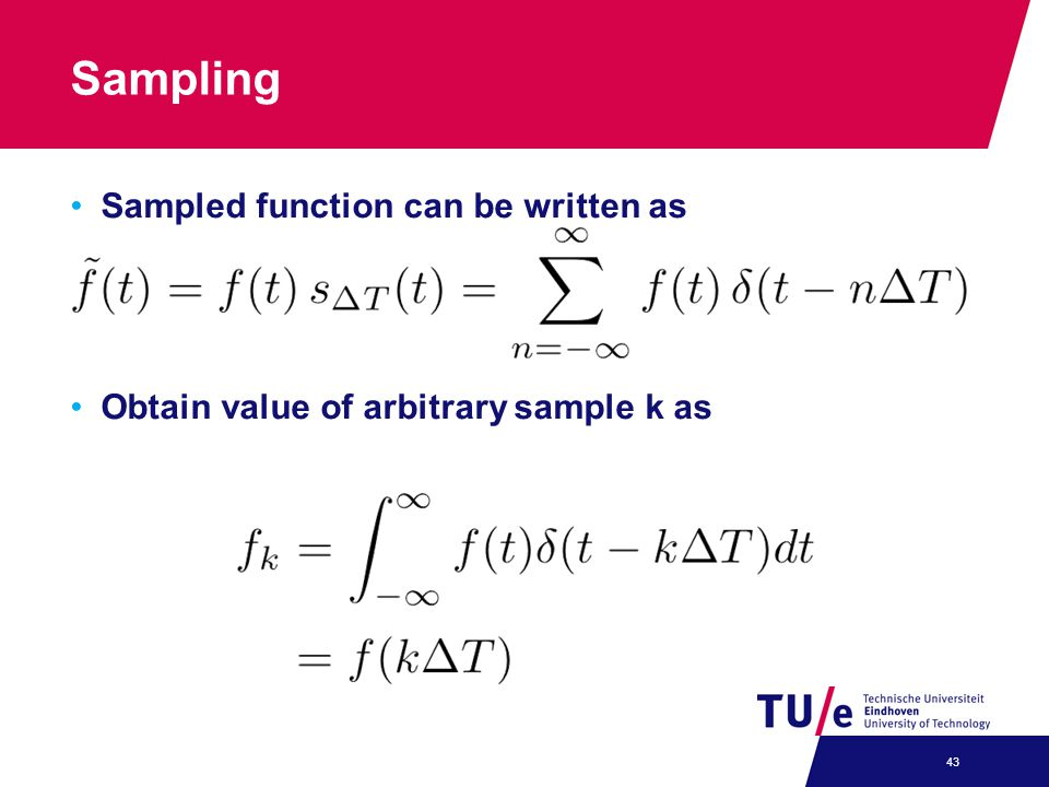Sampling Sampled function can be written as