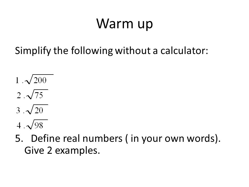 Warm Up Simplify The Following Without A Calculator 5 Define Real. Warm Up Simplify The Following Without A Calculator 5. Worksheet. Calculator Words Worksheet At Mspartners.co
