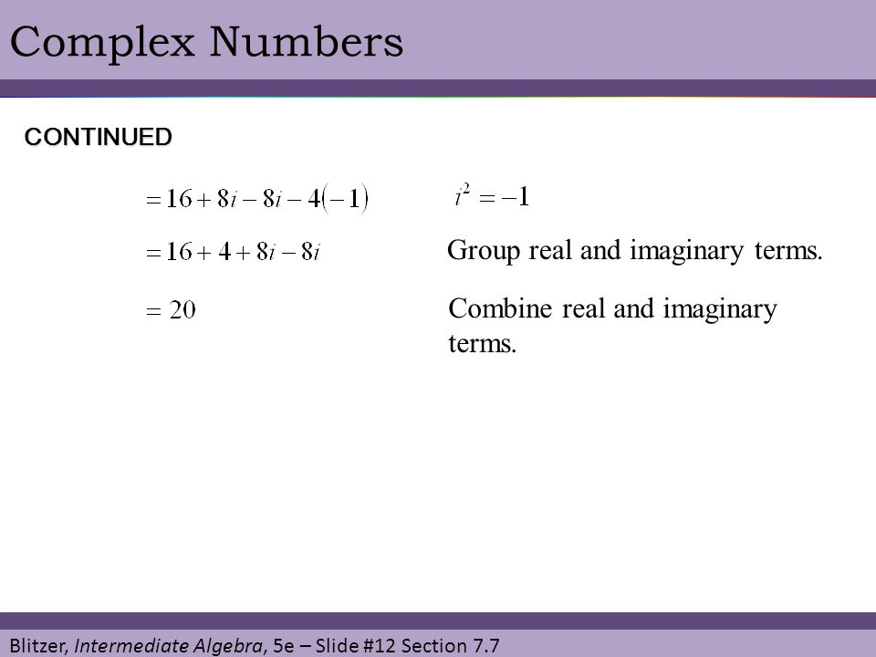 Complex Numbers Group real and imaginary terms.