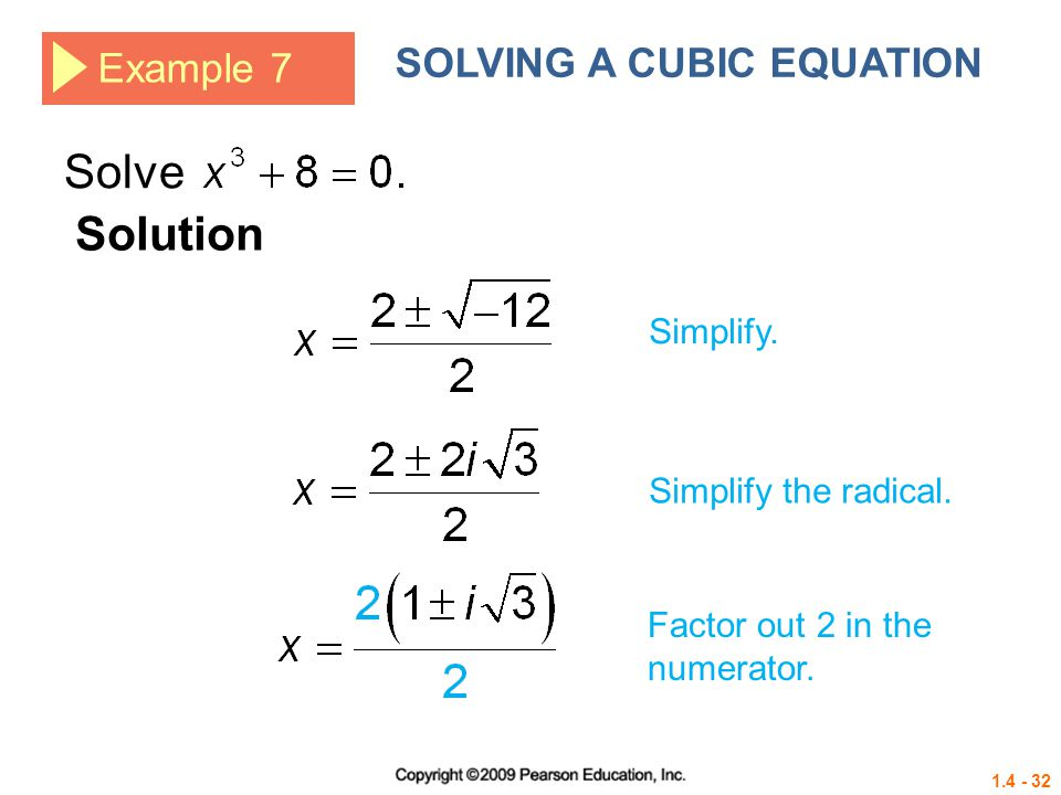 Solve Solution SOLVING A CUBIC EQUATION Example 7 Simplify.