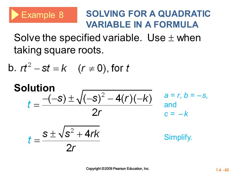 Solve the specified variable. Use  when taking square roots.