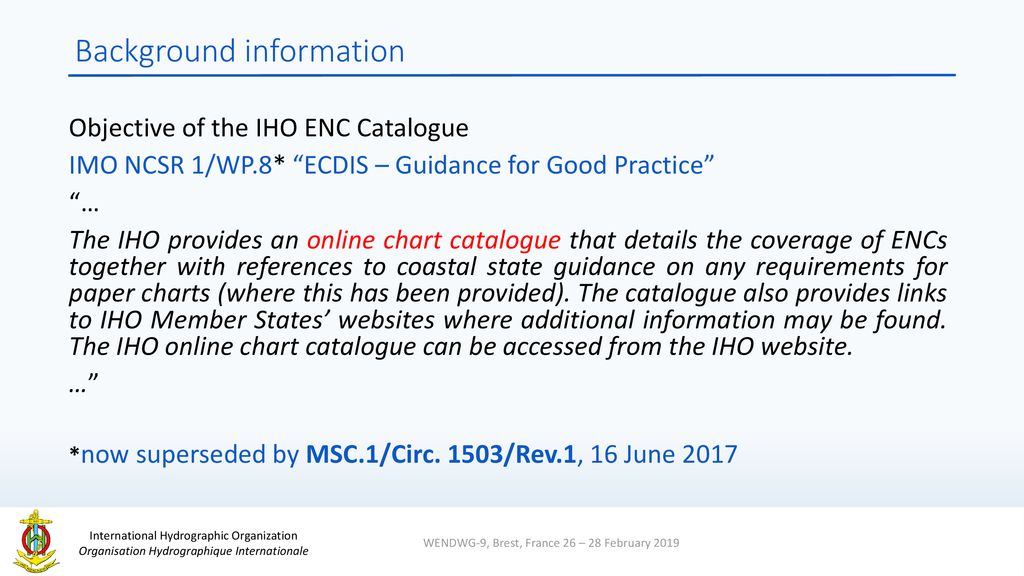 WORLDWIDE ENC DATABASE WORKING GROUP (WENDWG) - ppt download