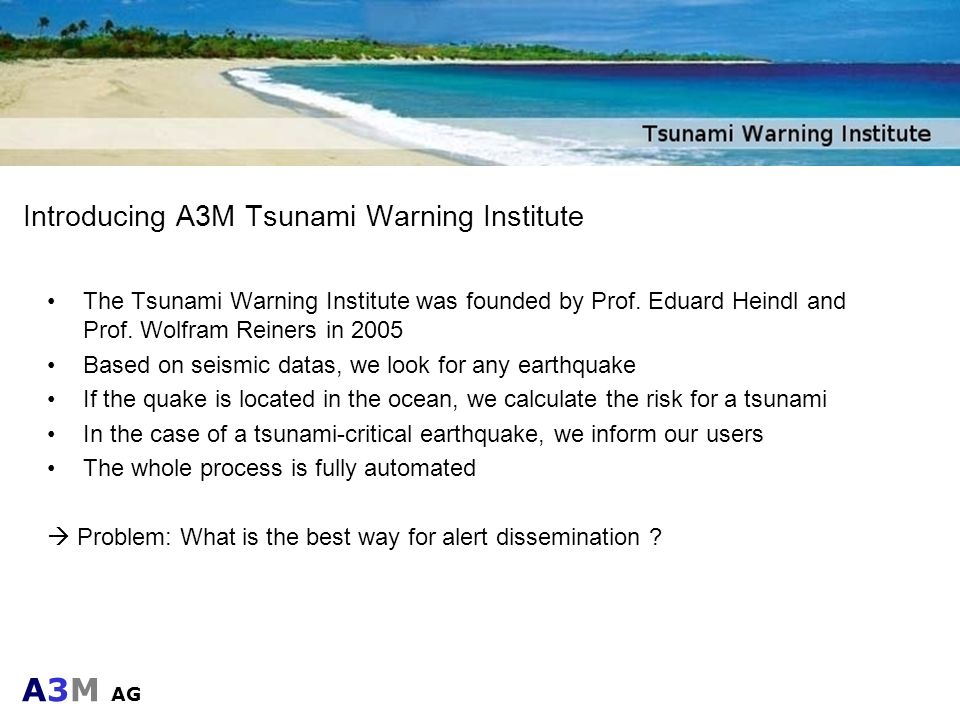 Introducing A3M Tsunami Warning Institute
