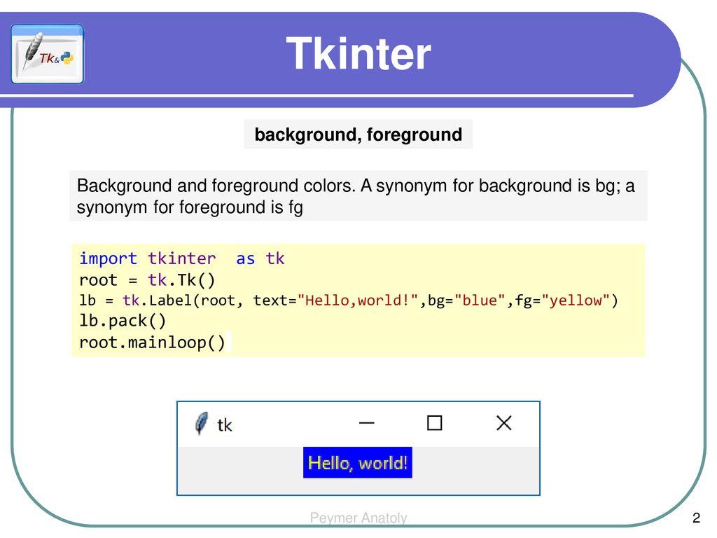 Tkinter Label תווית The Label widget is a standard Tkinter