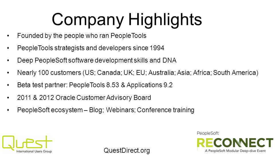 Company Highlights Founded by the people who ran PeopleTools