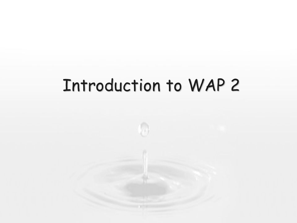 Introduction to WAP 2