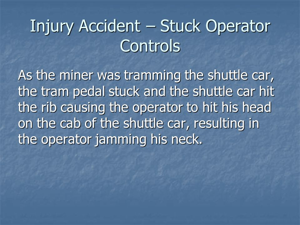 Injury Accident – Stuck Operator Controls