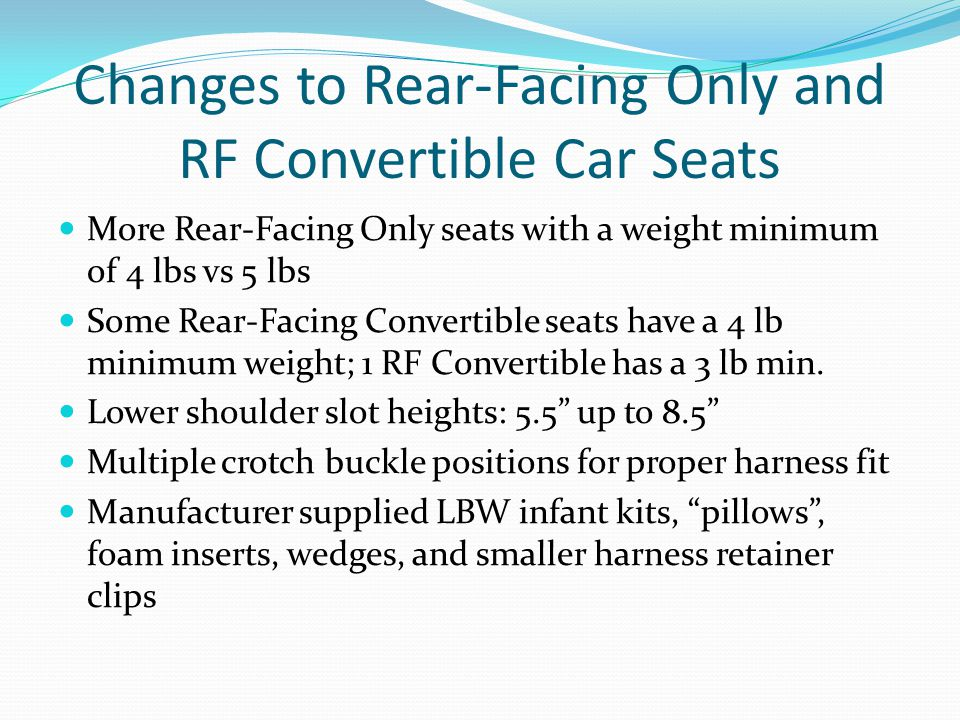Changes To Rear Facing Only And RF Convertible Car Seats