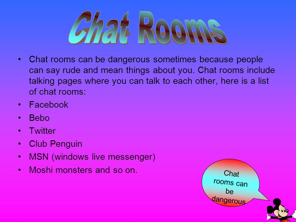 Chat rooms can be dangerous