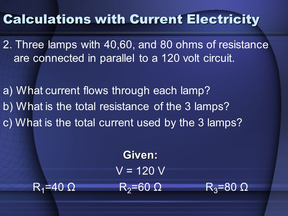 Calculations with Current Electricity