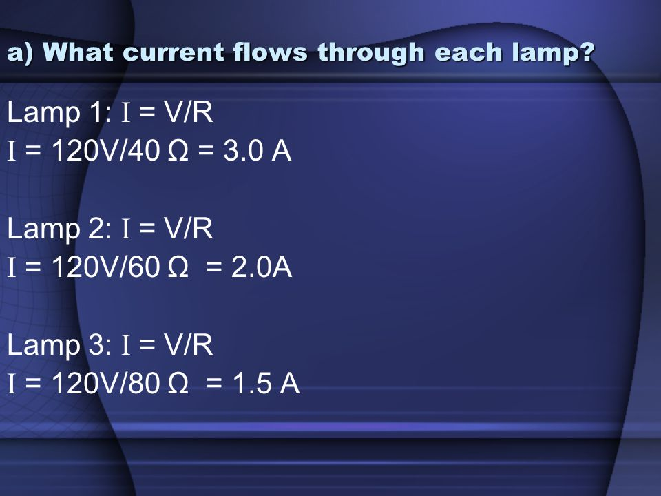 a) What current flows through each lamp