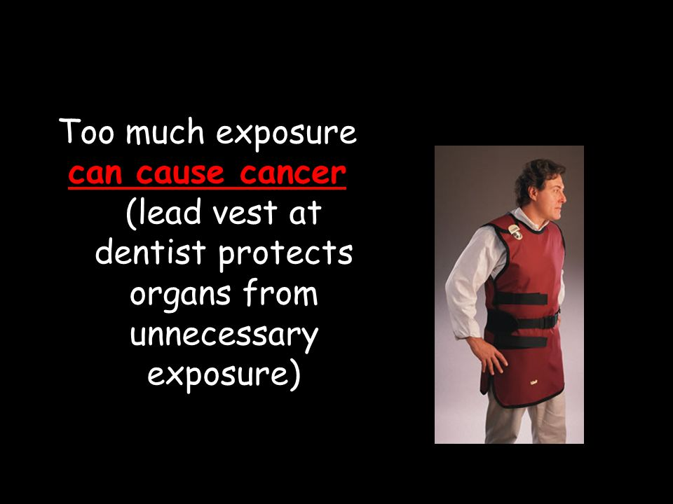Too much exposure can cause cancer