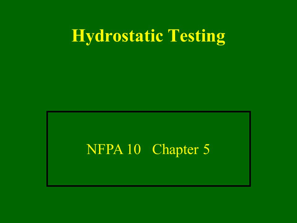 85 Hydrostatic Testing NFPA 10 Chapter 5