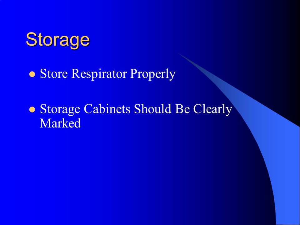 Storage Store Respirator Properly
