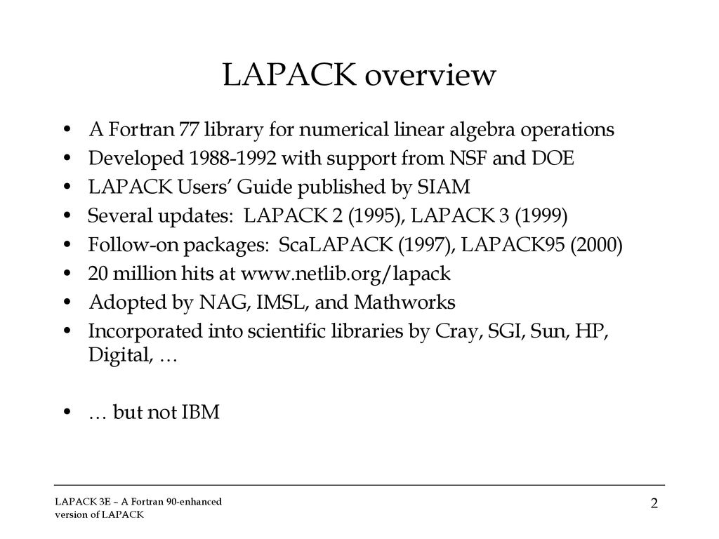 LAPACK3E – A Fortran 90-enhanced version of LAPACK - ppt