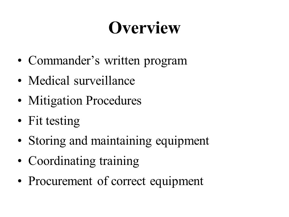 Overview Commander's written program Medical surveillance