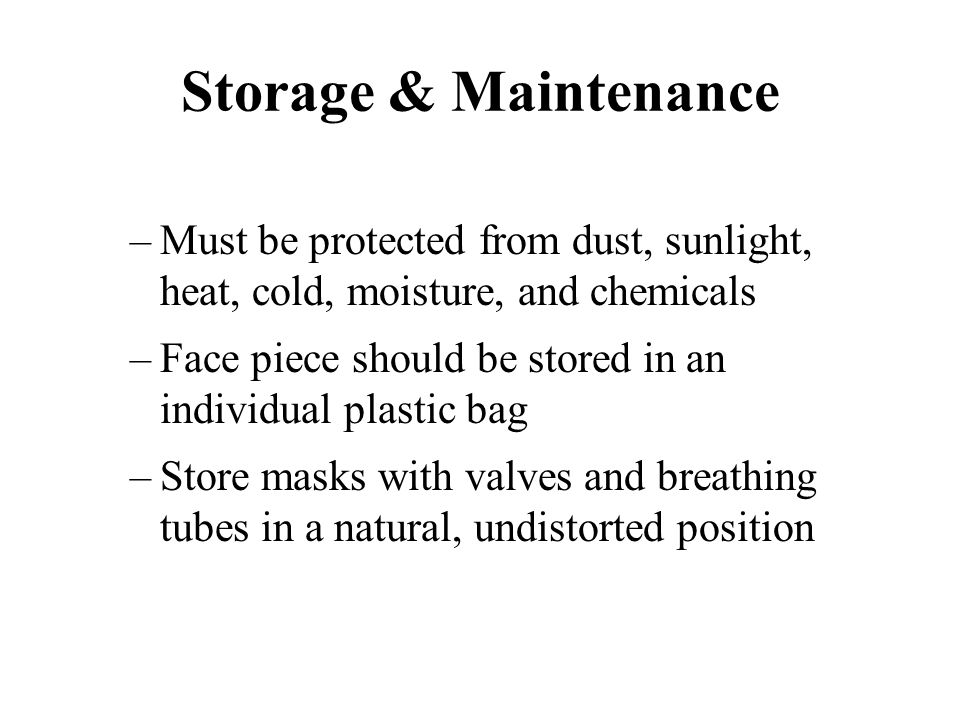 Storage & Maintenance Must be protected from dust, sunlight, heat, cold, moisture, and chemicals.