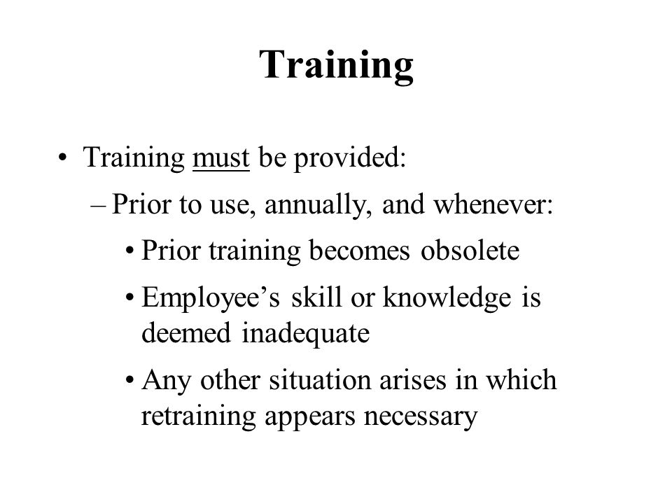 Training Training must be provided:
