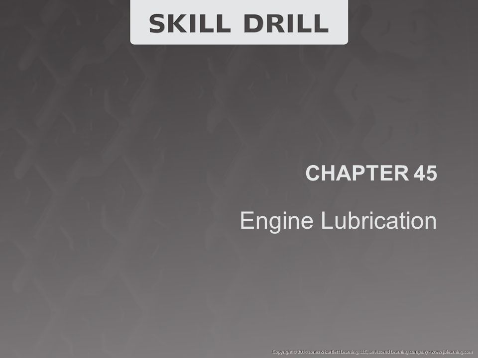 CHAPTER 45 Engine Lubrication