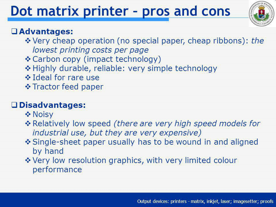 Output devices: printers (matrix, inkjet, laser