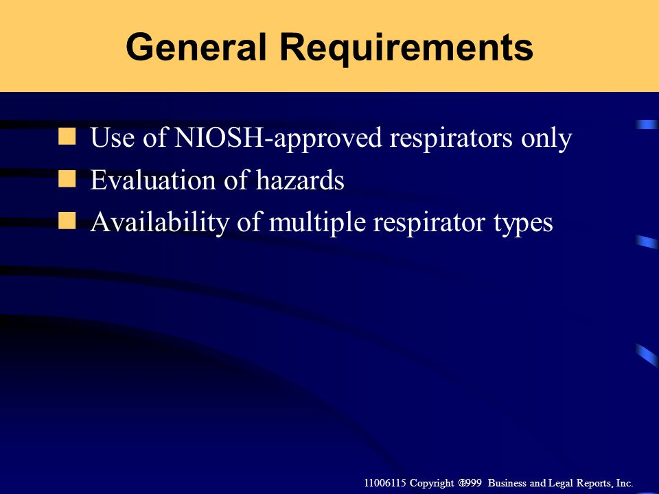 General Requirements Use of NIOSH-approved respirators only