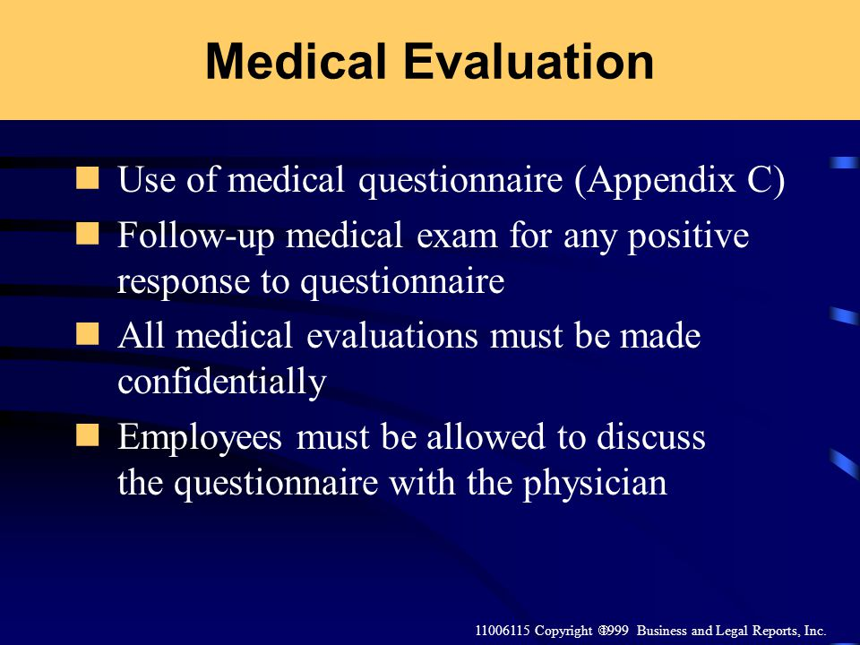 Medical Evaluation Use of medical questionnaire (Appendix C)
