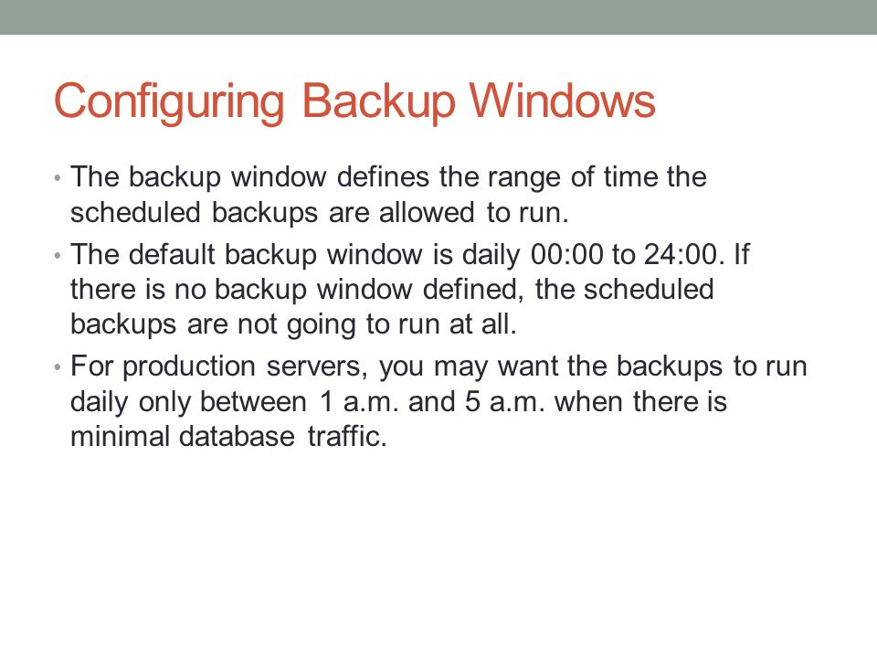 Configuring Backup Windows