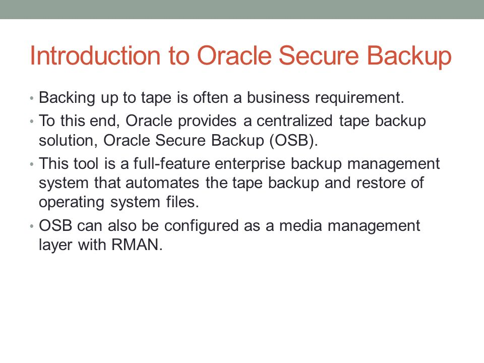 Introduction to Oracle Secure Backup