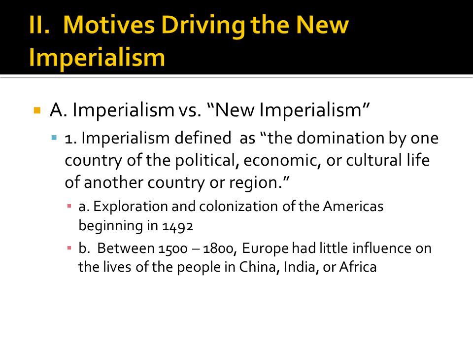 II. Motives Driving the New Imperialism