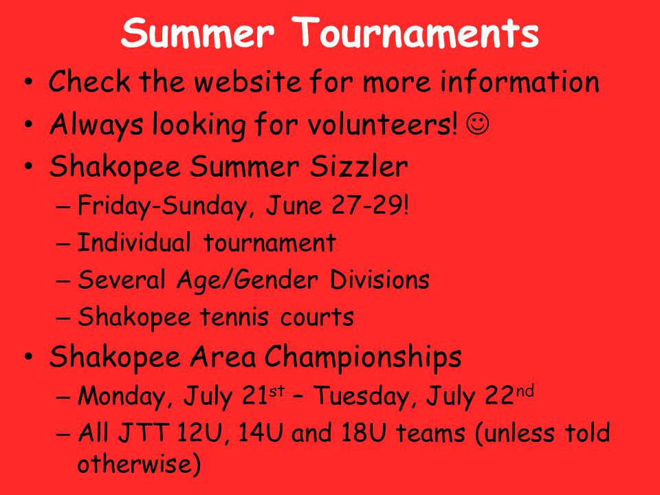 Summer Tournaments Check the website for more information