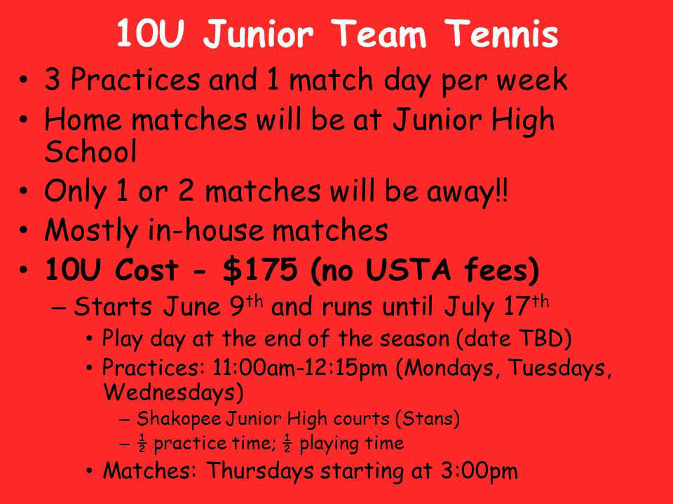 10U Junior Team Tennis 3 Practices and 1 match day per week