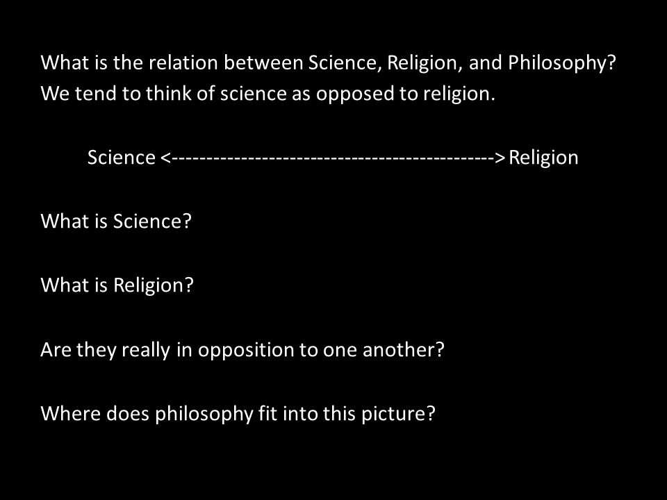 What is the relation between Science, Religion, and Philosophy