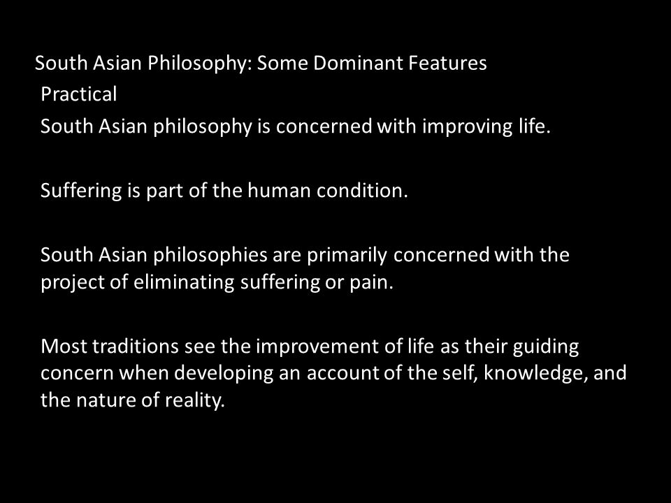 South Asian Philosophy: Some Dominant Features