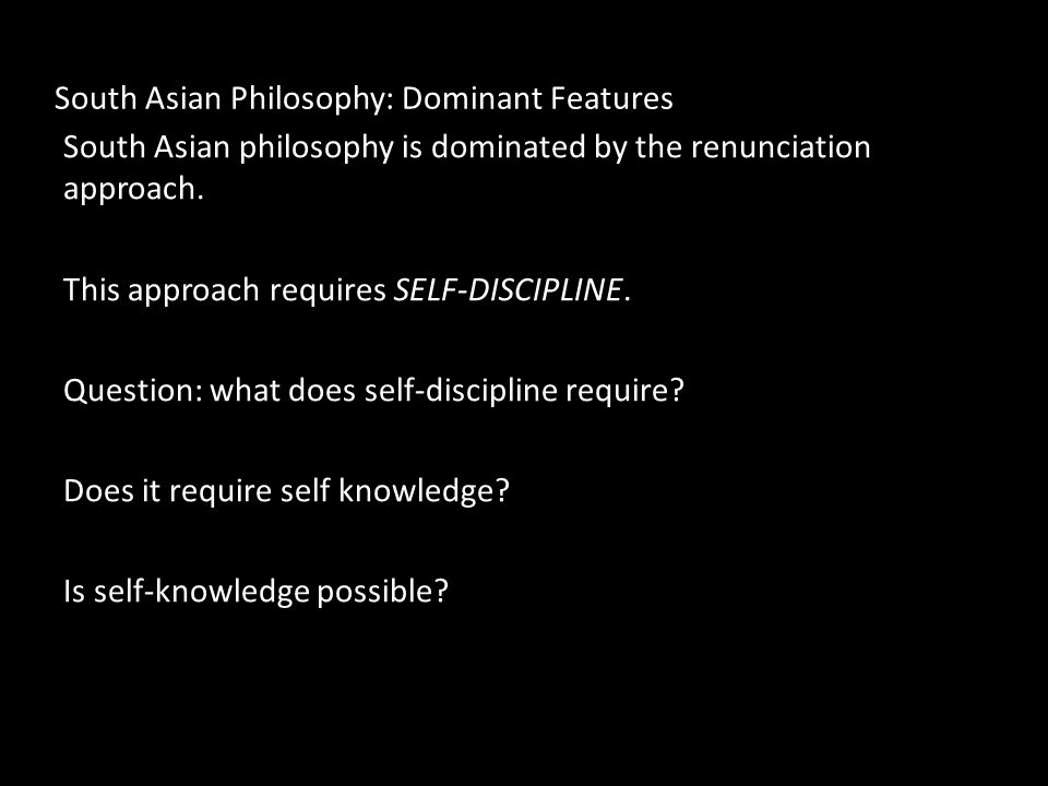 South Asian Philosophy: Dominant Features