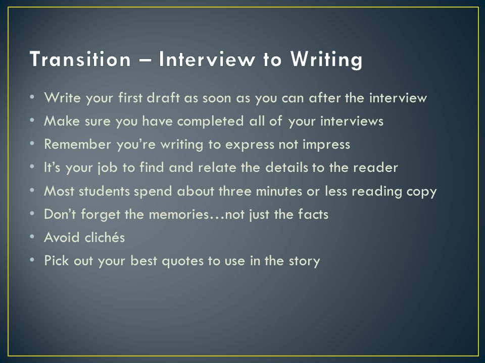 Transition – Interview to Writing