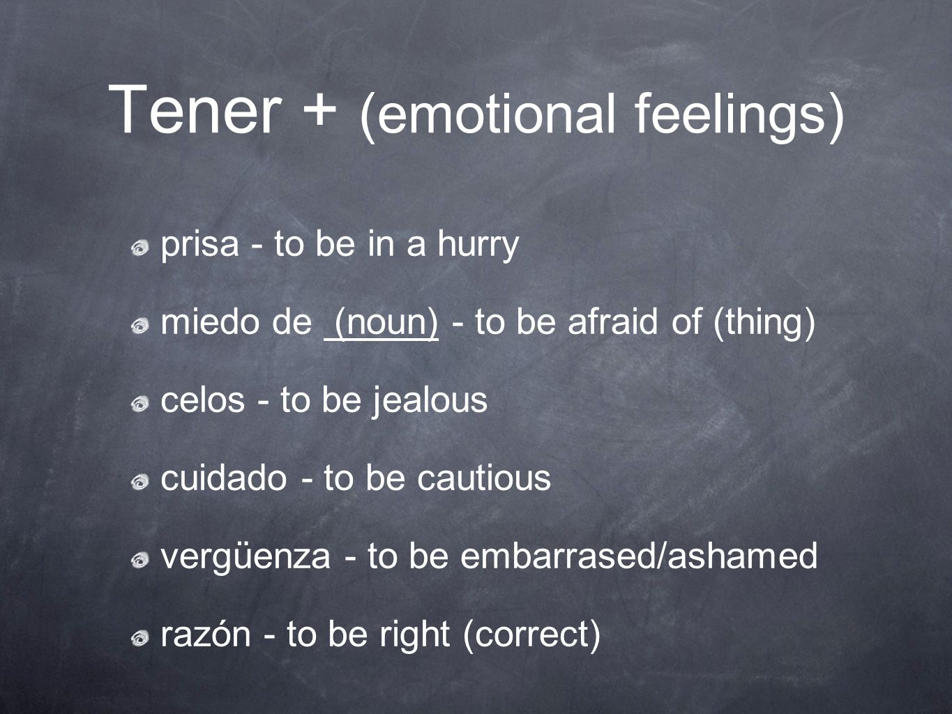 Tener + (emotional feelings)