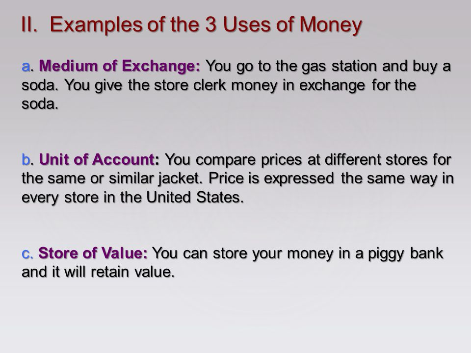II. Examples of the 3 Uses of Money