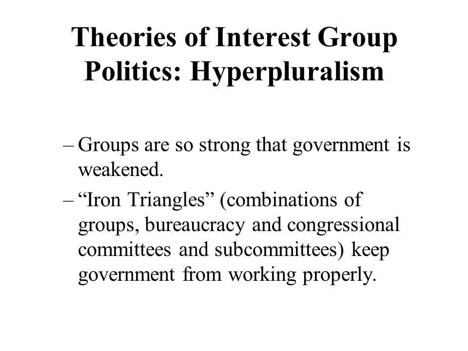 Theories of Interest Group Politics: Hyperpluralism