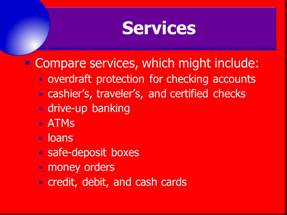Services Compare services, which might include: