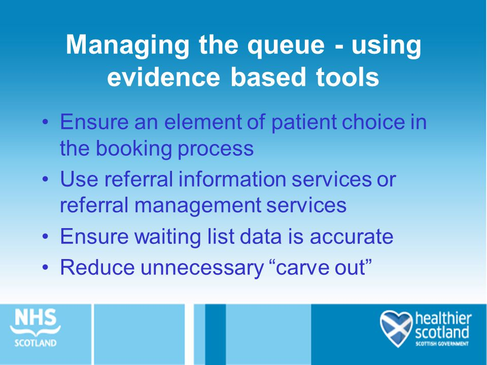Managing the queue - using evidence based tools