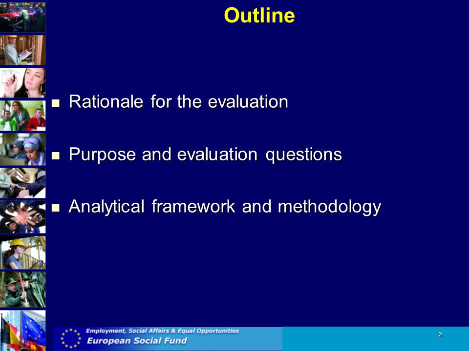Outline Rationale for the evaluation Purpose and evaluation questions